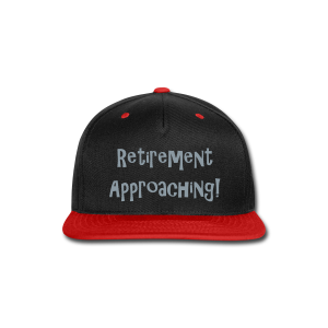 Retirement Approaching! - Snap-back Baseball Cap