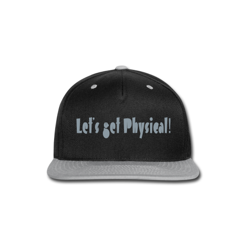 Let's get Phsical - Snap-back Baseball Cap