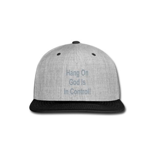 Hang On God is in control - Snap-back Baseball Cap