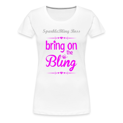 Bling Boss  - Women's Premium T-Shirt