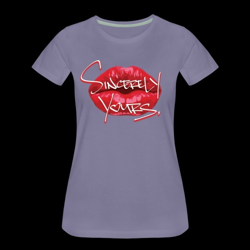 Sincerely Yours (Double Sided Design) - Women's Premium T-Shirt