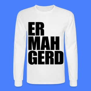 Ermahgerd Long Sleeve Shirts - Men's Long Sleeve T-Shirt
