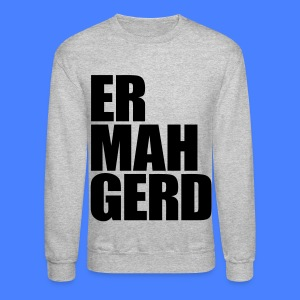 Ermahgerd Long Sleeve Shirts - Crewneck Sweatshirt