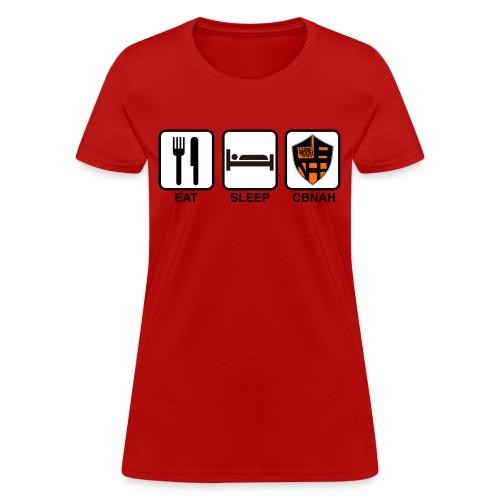Eat. Sleep. CBNAH. (Womens) - Women's T-Shirt
