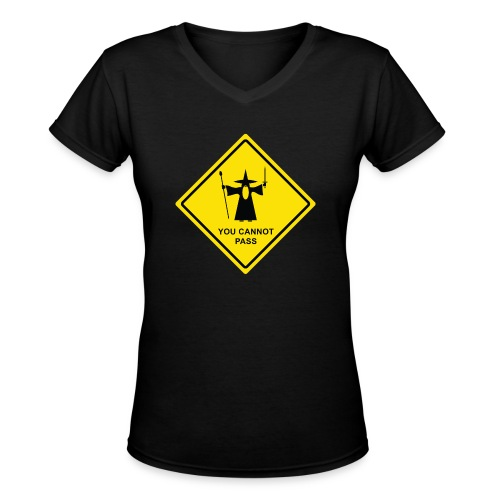 You Cannot Pass warning sign - Women's V-Neck T-Shirt