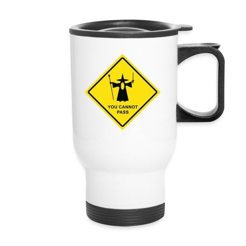 You Cannot Pass warning sign - Travel Mug