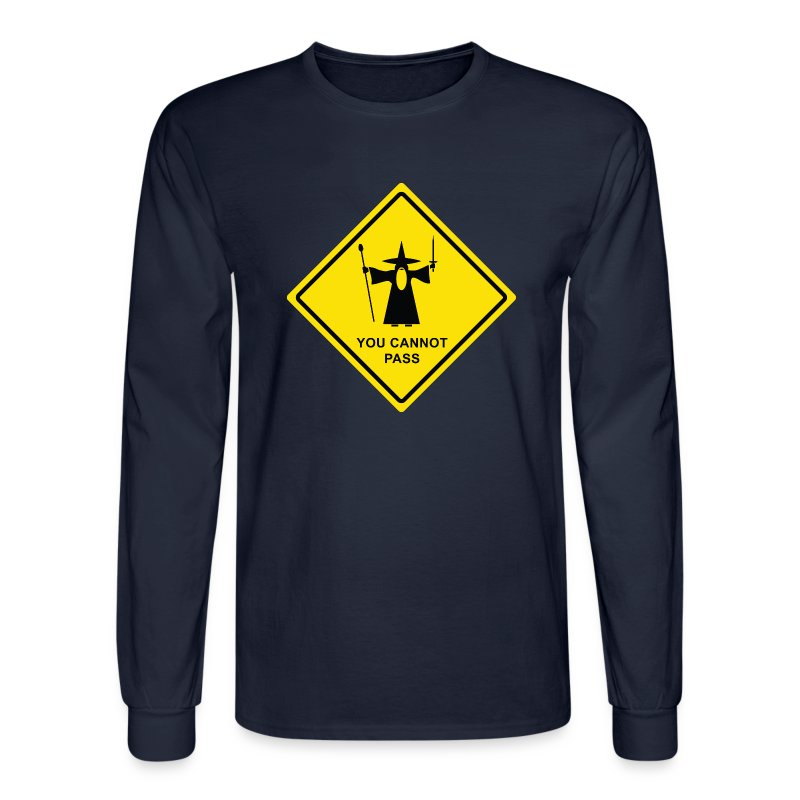 You Cannot Pass warning sign - Men's Long Sleeve T-Shirt