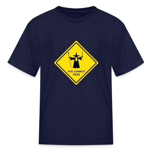 You Cannot Pass warning sign - Kids' T-Shirt