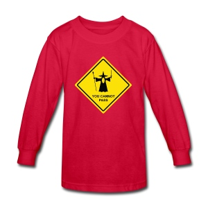 You Cannot Pass warning sign - Kids' Long Sleeve T-Shirt