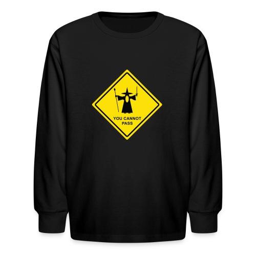 You Cannot Pass warning sign - Kids' Long Sleeve T-Shirt