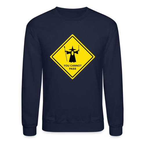You Cannot Pass warning sign - Crewneck Sweatshirt