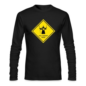 You Cannot Pass warning sign - Men's Long Sleeve T-Shirt by Next Level