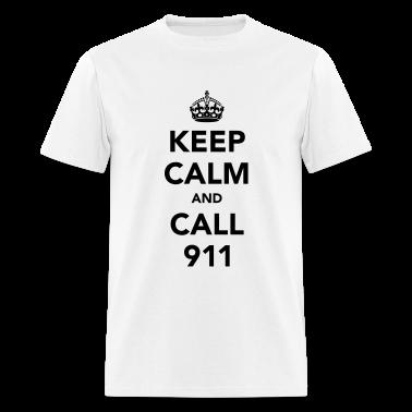 Keep Calm and Call 911 T-Shirts