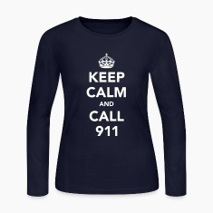 Keep Calm and Call 911 Long Sleeve Shirts