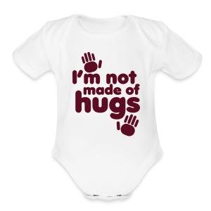 I'M NOT MADE OF HUGS   - Short Sleeve Baby Bodysuit