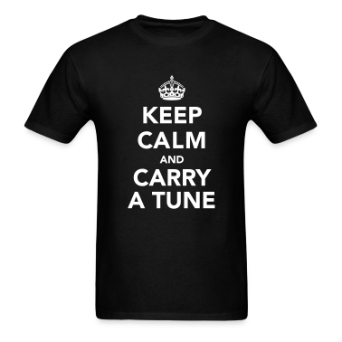 Keep Calm and Carry a Tune T-Shirts