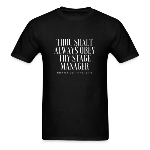 Men's T-Shirt - Thou Shalt Always Obey Thy Stage Manager - Men's T-Shirt