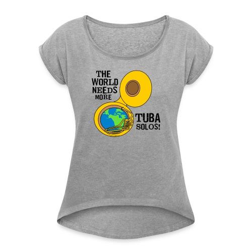 Tuba Solos  - Women's Roll Cuff T-Shirt
