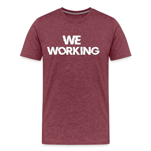 We Working (T-Shirt) - Men's Premium T-Shirt