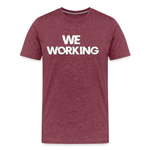 We Working (T-Shirt) - Men's Premium T-Shirt