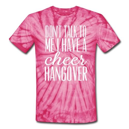 cheer hangover tie dye t-shirt - Unisex Tie Dye T-Shirt