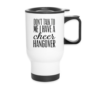Cheer Hangover Travel Cup - Travel Mug