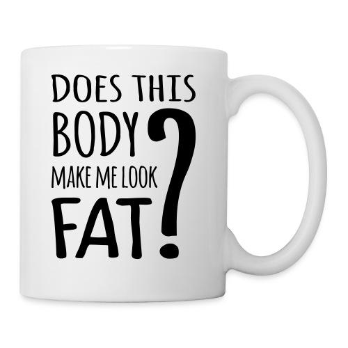 Does This Body Make Me Look Fat? - Coffee/Tea Mug