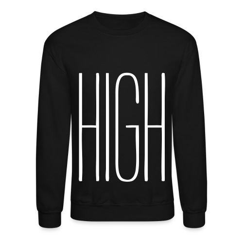 HIGH Crewneck - Crewneck Sweatshirt