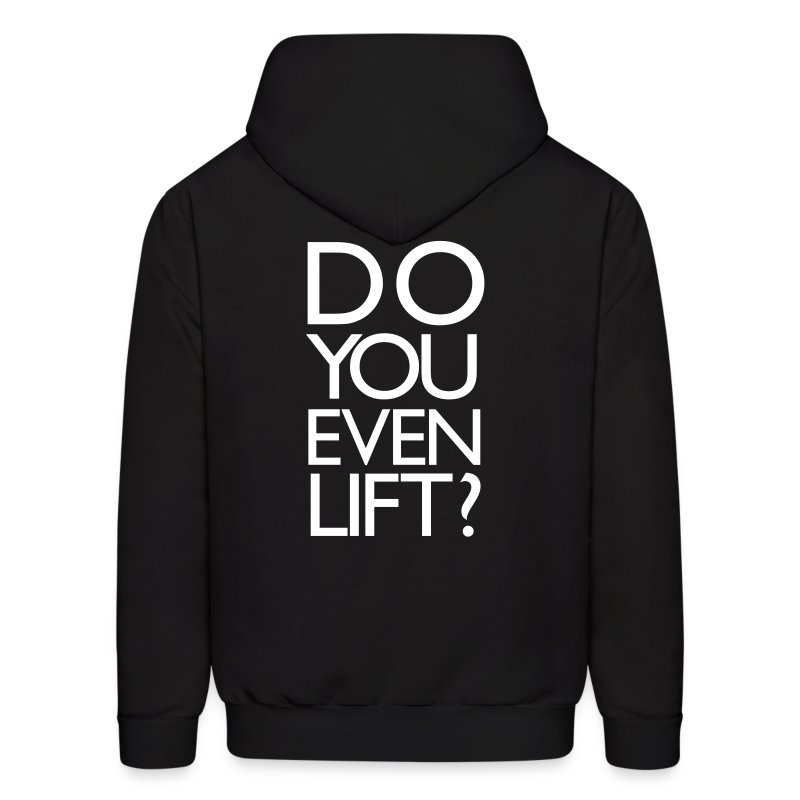 Do you even lift? | Mens Hoodie (Back Print) - Men's Hoodie