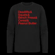 Long Sleeve Shirts ~ Men's Long Sleeve T-Shirt by Next Level ~ Deadlifts Squats Bench Press Cereal Peanut Butter