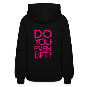 Do you even lift? | Womens Hoodie (Back Print) - Women's Hoodie