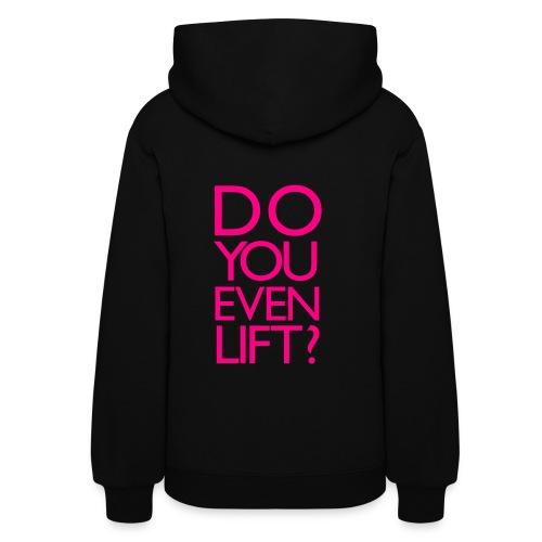Do you even lift? | Womens Hoodie (Back Print) - Women's Hoodie
