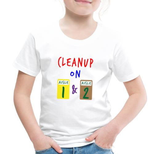 Cleanup Aisle 1 and Aisle 2 Toddler Premium T-shirt - Toddler Premium T-Shirt