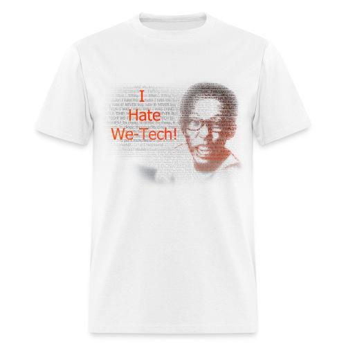 I HATE WE-TECH (WHITE VERSION)  - Men's T-Shirt