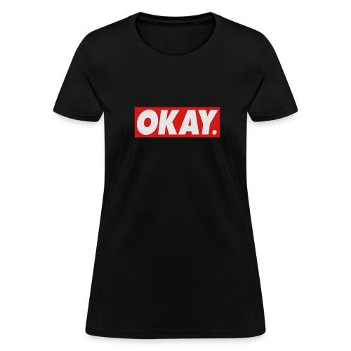 Okay Women's Tee - Women's T-Shirt