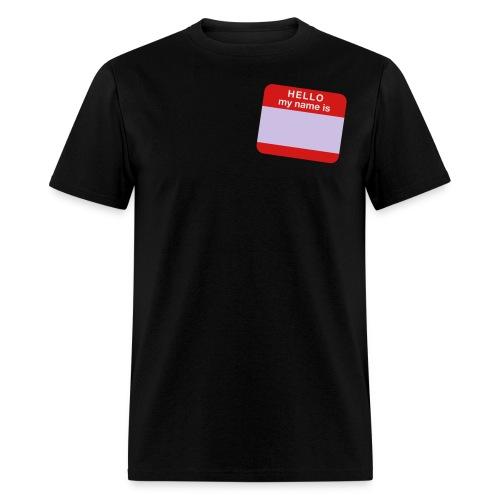 Hello My Name Is Men's Tee - Men's T-Shirt
