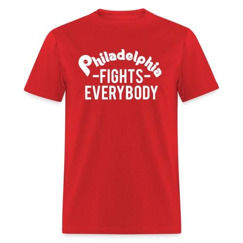 Philadelphia Fights Everybody - Men's T-Shirt