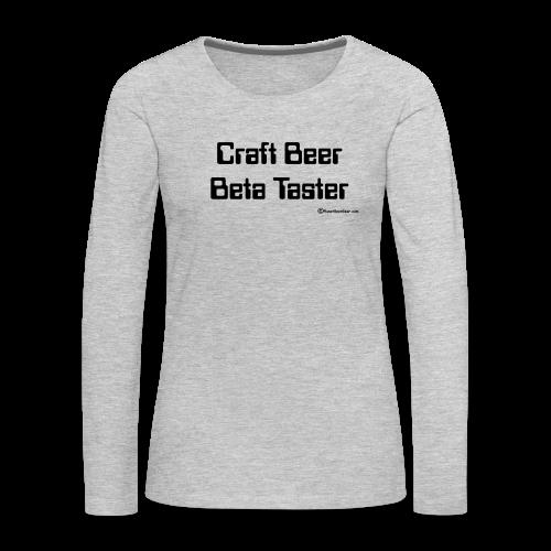 Craft Beer Beta Taster Women's Premium Long Sleeve T-Shirt - Women's Premium Long Sleeve T-Shirt
