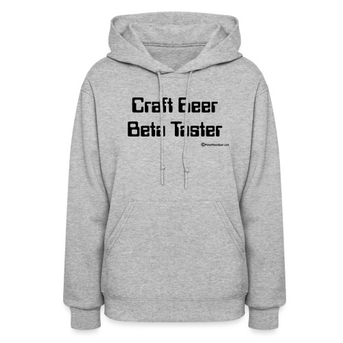 Craft Beer Beta Taster Women's Hoodie - Women's Hoodie
