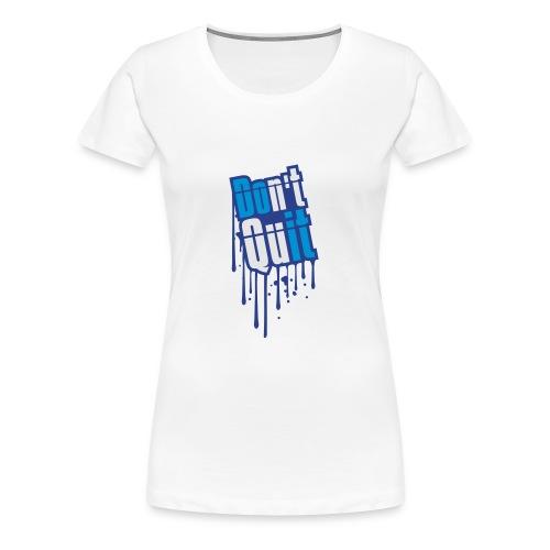do not quit - Women's Premium T-Shirt