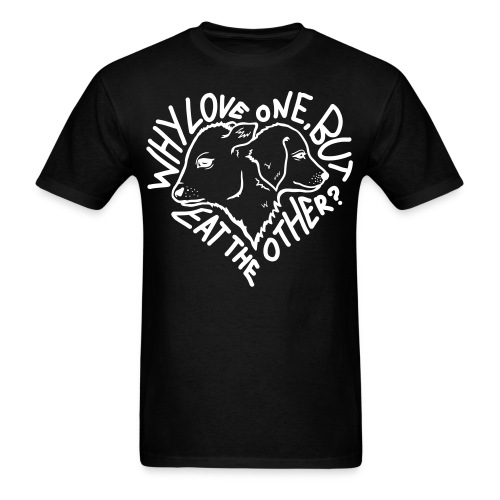 Why Love One? Shirt (Black) - Men's T-Shirt