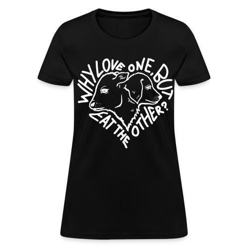 Why Love One? Shirt (Womens-Black) - Women's T-Shirt