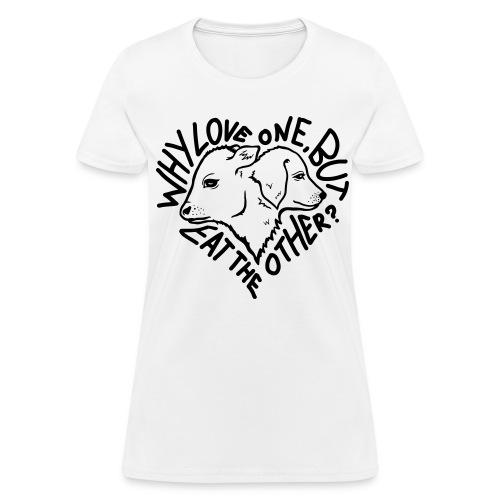 Why Love One? Shirt (Womens-White) - Women's T-Shirt