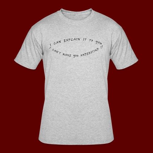 I can explain it - Men's 50/50 T-Shirt