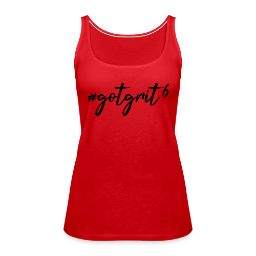 Ladies Got Grit Tank - Women's Premium Tank Top