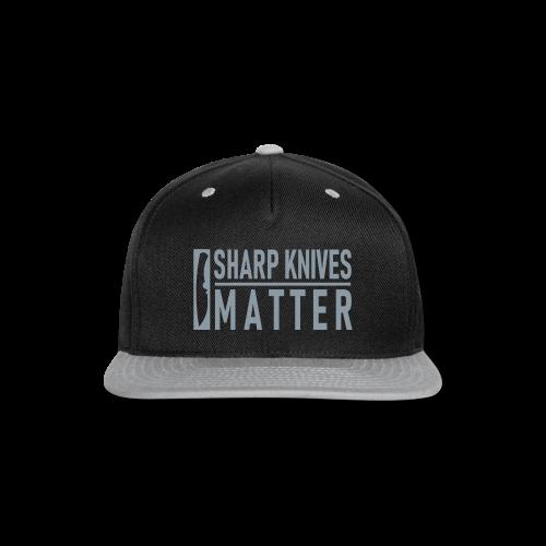 Sharp Knives Matter - Snap back Ball Cap - Snap-back Baseball Cap