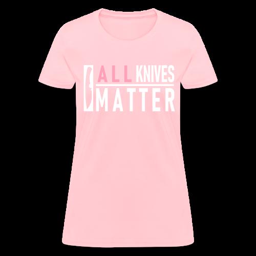 ALL Knives Matter - Womens - Women's T-Shirt