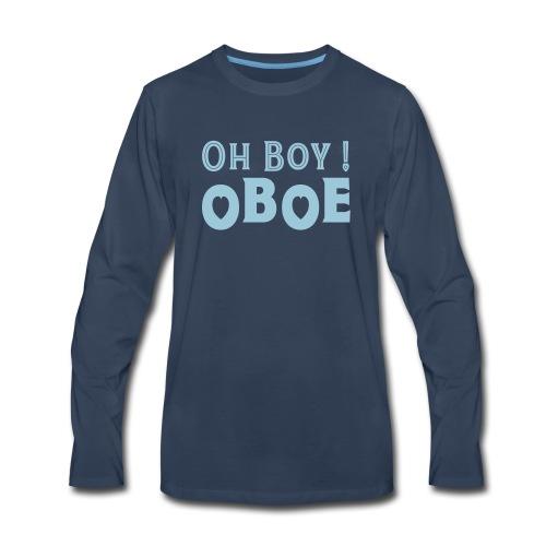 Oh Boy Oboe - Men's Premium Long Sleeve T-Shirt