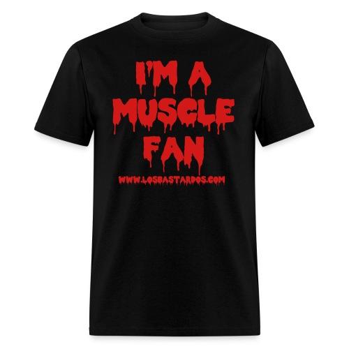 I'm a Muscle Fan - Men's T-Shirt