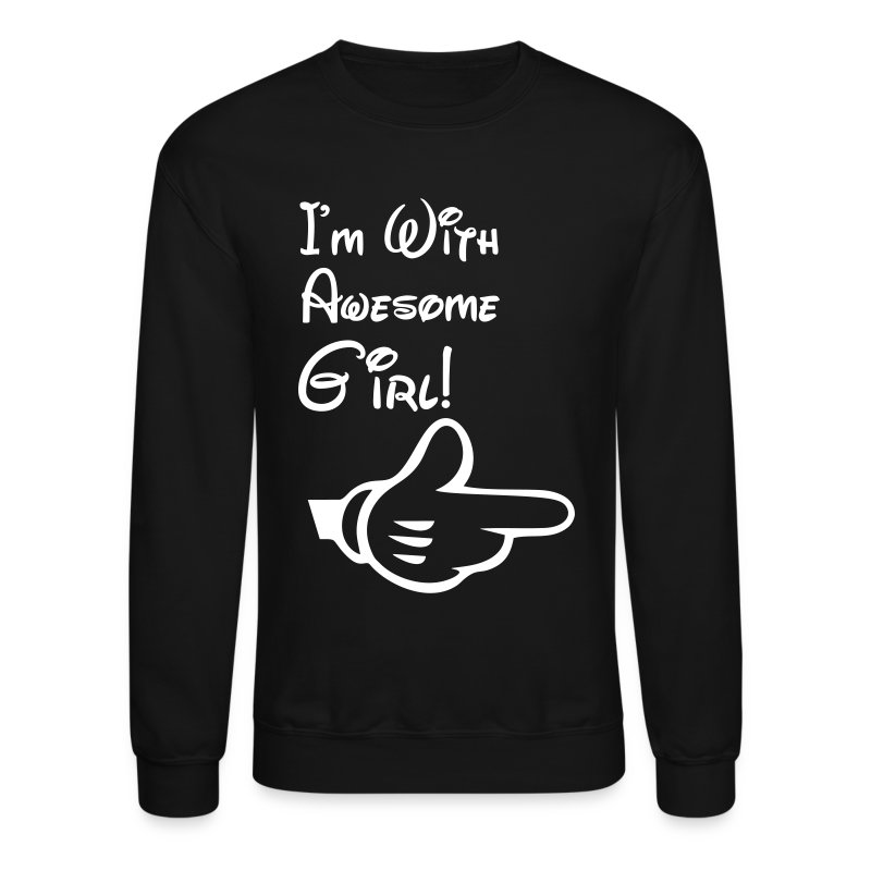 I'm With Awesome Girl! - Crewneck Sweatshirt